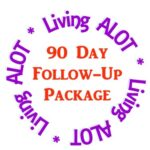 90 Day Follow-Up Package - Bi-weekly